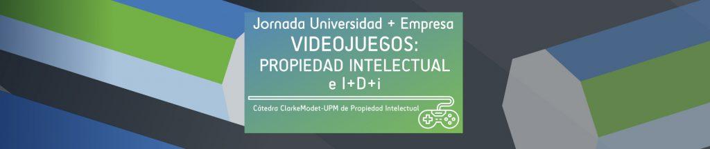 Jornada Universidad+Empresa Videojuegos Propiedad Intelectual UPM